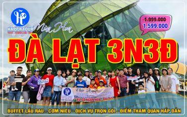 TOUR ĐÀ LẠT 3 NGÀY 3 ĐÊM - NHỮNG MÙA HOA - THỨ 5 HẰNG TUẦN - 2020